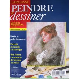 Peindre Et Dessiner N� 91 : Etudes Et Perfectionnement : Portrait De Famille � L'acrylique / Une Femme Au Manteau De Fourrure Au Pastel