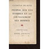 Propos Sur Les Hommes Et Le Gouvernement Des Hommes. de CARDINAL DE RETZ