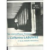La Merveilleuse Histoire De Catherine Labour� Et De La Medaille Miraculeuse - La Merveilleuse Histoire De Catherine Labour�
