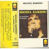 La Maladie D'amour. Michel Sardou. K7 Audio