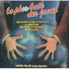Disque Vinyle 33t / la Plus Bath des Javas / la Java Bleue / la Plus Bath des Javas / le P'tit Bal du Samedi Soir / la Java des Mirettes / une Partie de Petanque / Nogent-La-Frite / Java ...