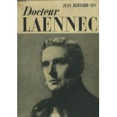 Docteur La�nnec. Recit Du Film De Maurice Cloche de JEAN BERNARD-LUC