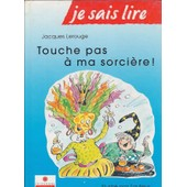 Touche Pas � Ma Sorci�re de Jacques Lerouge