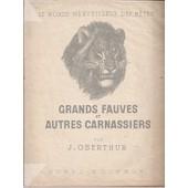 Grands Fauves Et Autres Carnassiers de Oberthur J