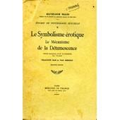 Le Symbolisme �rotique, Le Macanisme De La D�tumescence de Ellis, Havelock