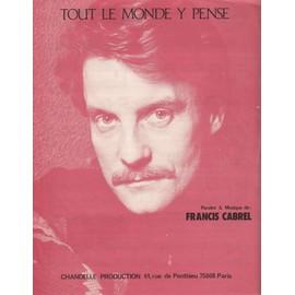 Tout Le Monde Y Pense - Francis Cabrel - Chandelle Production