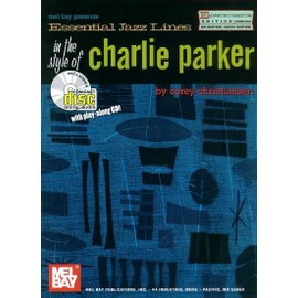 Essential Jazz Lines in the Style of Charlie Parker, E-Flat Edition