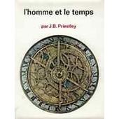L'homme Et Le Temps de J.B. Priestley