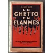 Le Ghetto En Flammes ( La Lutte Des Juifs Contre Les Nazis ) de O. Gr�goire