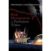 Risk Management In Turbulent Times de Gilles Beneplanc