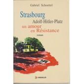 Strasbourg - Adolf Hitler Platz - Un Amour De Resistance de GABRIEL SCHOETTEL