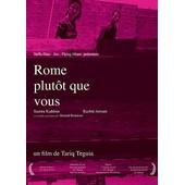 Rome Plut�t Que Vous de Tariq Teguia