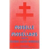 Moselle Et Mosellans Dans La Seconde Guerre Mondiale de