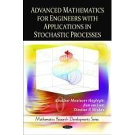 Advanced Mathematics for Engineers with Applications in Stochastic Processes - Aliakbar Montazer Haghighi