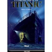 La D�couverte Du Titanic de BALLARD (Robert D.)