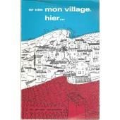 Mon Village Hier ( Bormes-Les-Mimosas ) / Photographies : Mireille Gedda de Guy Gedda