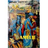 Amelie - Les Semailles Et Les Moissons T1 de Henri Troyat
