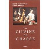 La Cuisine De Chasse de Peslouan Herv� De. Margant Paule. Parent Maurice