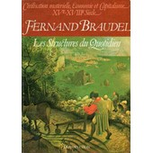 Les Structures Du Quotidien - Tome 1 - Le Possible Et L' Impossible de Fernand Braudel