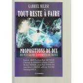 Tout Reste � Faire - Propositions De Dix Des Plus Grands �conomistes De France de Gabriel Milesi