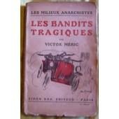Les Bandits Tragiques - Les Milieux Anarchistes de Victor M�ric