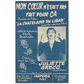 """mon coeur n'était pas fait pour ça (chanson du film """"la chatelaine du liban"""") / partition originale 1956 / créée par juliette gréco"""