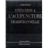 Initiation A L'acupuncture Traditionnelle de Andr� Faubert