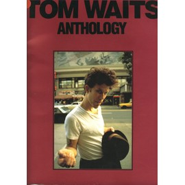 Tom Waits: Anthology Piano,  Vocal & Guitar (with Chord Boxes)