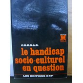 Le Handicap Socio-Culturel En Question de Centre De Recherche De L'�ducation Sp�cialis�e Et De L'adaptation Scolaire, Colloque