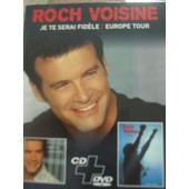 Je Te Serai Fid�le Europe Tour (Coffret Collector Cd + Dvd) - Roch Voisine