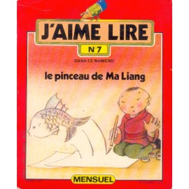 J'aime Lire N� 07 : Le Pinceau De Ma Liang