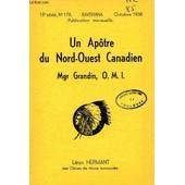 Un Apotre Du Nord-Ouest Canadien, Mgr Grandin O.M.I. de HERMANT LEON
