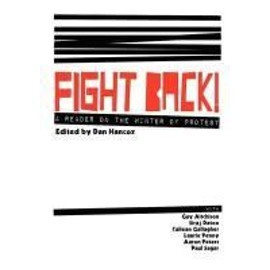 Fight Back! a Reader on the Winter of Protest - Dan Hancox