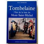 Tombelaine L'�lot De La Baie Du Mont-Saint-Michel de Robert Sinsoilliez