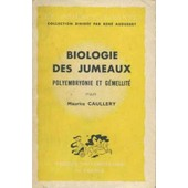 Biologie Des Jumeaux/ Polyembryonie Et Gemellite de maurice caullery