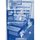Les Fondamentaux De La Production M�canique de Bernard