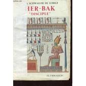 Her-Bak Disciple De La Sagesse Egyptienne. de isha schwaller de lubicz