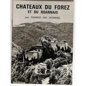 Chateaux Du Forez Et Du Roannais de Charles Des Lyonnes