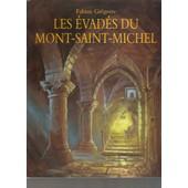 Les �vad�s Du Mont-Saint-Michel de fabian gr�goire