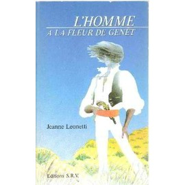 L'Homme à la fleur de genêt - roman - Leonetti, Jeanne