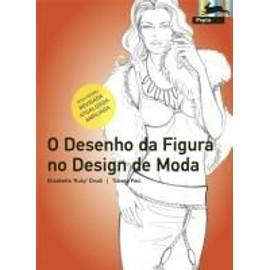 O Desenho Da Figura No Design de Moda - Elisabetta Drudi