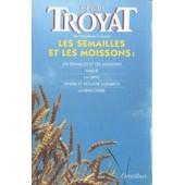 Les Semailles Et Les Moissons de Henri Troyat