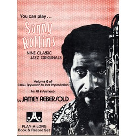 You can play SONNY ROLLINS, nine classic jazz originals