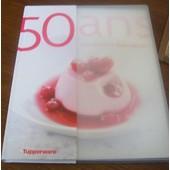 50 Ans : Les Recettes D'un Succ�s Tupperware de michel albin
