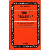Chimie Organique - 1300 Questions Et Exercices de Henri Montocchio