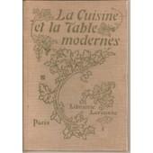 [ Art Culinaire ] La Cuisine Et La Table Modernes ( 630 Gravures, Dont 135 Reproductions De Photographies, 4 Cartes ) / Introduction : M. Marguery de dr. lambling