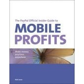 The Paypal Official Insider Guide To Mobile Profits de Matt Jones