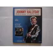 50 Ans De Carri�re L'ann�e 2002 - Johnny Hallyday