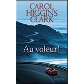 Au Voleur! de Carol Higgins Clark