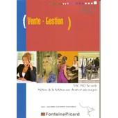 Vente - Gestion : Bac Pro Seconde, M�tiers De La Relation Aux Clients Et Aux Usagers - N� 602 de J�r�me Borgne
